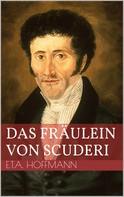 Ernst Theodor Amadeus Hoffmann: Das Fräulein von Scuderi