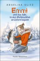 Angelika Glitz: Emmi und das Jahr, in dem Weihnachten an Ostern begann ★★★★