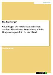 Grundlagen der makroökonomischen Analyse. Theorie und Anwendung auf die Konjunkturpolitik in Deutschland