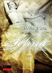 Selina: Liebesnächte in Florenz - Erotischer Roman