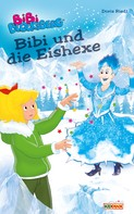Doris Riedl: Bibi Blocksberg - Bibi und die Eishexe