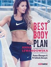Best Body Plan - Power-Übungen & 70 Schlank-Rezepte