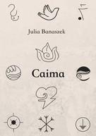 Julia Banaszek: Caima
