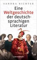 Sandra Richter: Eine Weltgeschichte der deutschsprachigen Literatur ★★★★