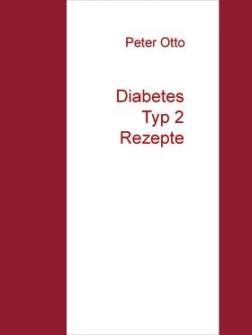 Diabetes Typ 2 Rezepte