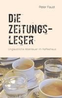 Peter Faust: Die Zeitungsleser