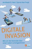 Archibald D. Hart: Digitale Invasion