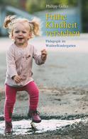 Philipp Gelitz: Frühe Kindheit verstehen
