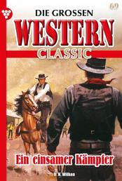 Die großen Western Classic 69 – Western - Ein einsamer Kämpfer