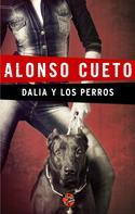 Alonso Cueto: Dalia y los perros