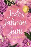 Lia Louis: Jedes Jahr im Juni – Der romantische Bestseller des Jahres ★★★★