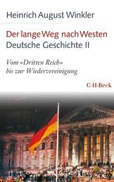 Der lange Weg nach Westen - Deutsche Geschichte II - Vom 'Dritten Reich' bis zur Wiedervereinigung