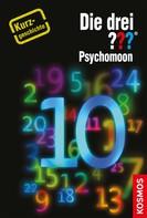 Kari Erlhoff: Die drei ??? Psychomoon (drei Fragezeichen) ★★★★