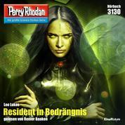 """Perry Rhodan 3130: Resident in Bedrängnis - Perry Rhodan-Zyklus """"Chaotarchen"""""""