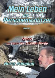 Mein Leben als Personenschützer Band III Spione im Land der schönen Fjorde - und die teuflisch schönen Nebeneffekte :-)