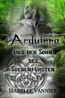 Isabelle Vannier: Arduinna und der Sohn des Suebenfürsten ★★