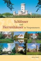 Wolf Karge: Schlösser und Herrenhäuser in Vorpommern