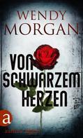 Wendy Morgan: Von schwarzem Herzen ★★★★
