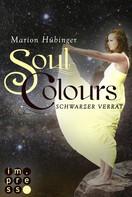 Marion Hübinger: Soul Colours 3: Schwarzer Verrat ★★★★