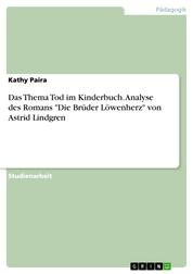 """Das Thema Tod im Kinderbuch. Analyse des Romans """"Die Brüder Löwenherz"""" von Astrid Lindgren"""
