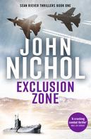 John Nichol: Exclusion Zone