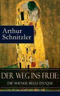 Arthur Schnitzler: Der Weg ins Freie: Die Wiener Belle Époque