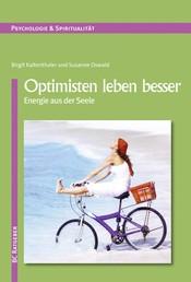 Optimisten leben besser - Energie aus der Seele