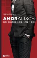 Tobias Radloff: Amoralisch ★★★★