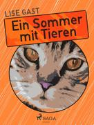 Lise Gast: Ein Sommer mit Tieren ★★★★