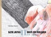 Kim Jong IL. Ron Hubbard - A Bromance