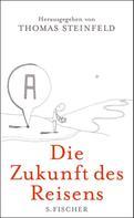 Thomas Steinfeld: Die Zukunft des Reisens ★★★