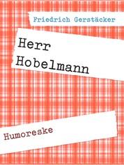 Herr Hobelmann - Humoreske