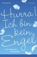 Birgit Medele: Hurra! Ich bin kein Engel