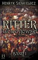 Henryk Sienkiewicz: Ritter Wolodyjowski. Band I