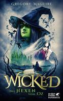 Gregory Maguire: Wicked - Die Hexen von Oz ★