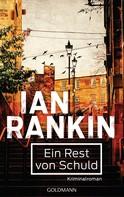 Ian Rankin: Ein Rest von Schuld - Inspector Rebus 17 ★★★★