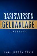 Hans-Jürgen Gratz: Basiswissen Geldanlage