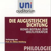 Die Augusteische Dichtung - Philologie: Roms Beitrag zur Weltliteratur