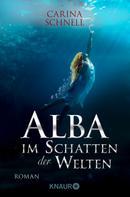 Carina Schnell: Alba - Im Schatten der Welten ★★★★