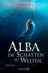 Alba - Im Schatten der Welten - Roman