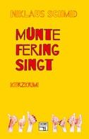 Niklaus Schmid: Müntefering singt