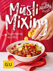 Müsli Mixing - Superkerne mit Biss