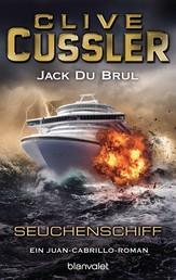 Seuchenschiff - Ein Juan-Cabrillo-Roman