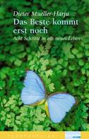 Dieter Mueller-Harju: Das Beste kommt erst noch ★★★