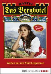 Das Berghotel - Folge 100 - Warten auf den Märchenprinzen