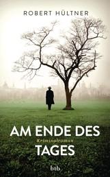 Am Ende des Tages - Kriminalroman