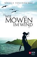 Nicola Vollkommer: Wie Möwen im Wind ★★★★