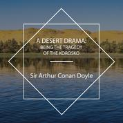 A Desert Drama: Being the Tragedy Of The Korosko