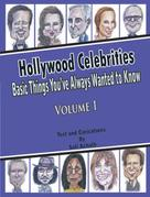 Sati Achath: Hollywood Celebrities: Basic Things You've Always Wanted to Know, Volume 1