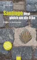 Stefan Albus: Santiago liegt gleich um die Ecke ★★★★★